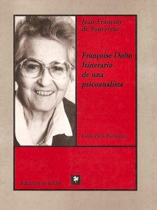 Francoise Dolto. Inierario de una psicoanalista