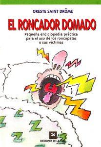 EL RONCADOR DOMADO