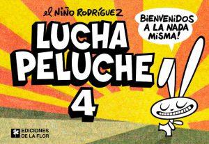 LUCHA PELUCHE 4. BIENVENIDOS A LA NADA MISMA!