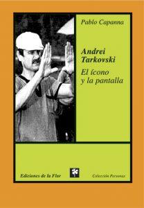 Andrei Tarkovski: El ícono y la pantalla