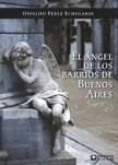 EL ÁNGEL DE LOS BARRIOS DE BUENOS AIRES