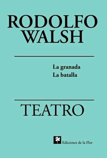 Teatro. La granada y La batalla