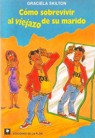 COMO SOBREVIVIR AL VIEJAZO DE SU MARIDO
