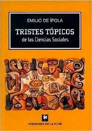 TRISTES TÓPICOS DE LAS CIENCIAS SOCIALES
